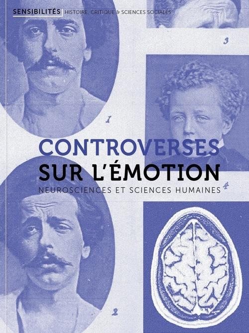 Sensibilités N.5 ; controverses sur l'émotion ; neurosciences et sciences humaines
