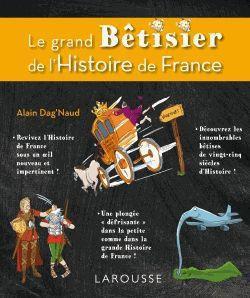 Le Grand Betisier De L'Histoire De France