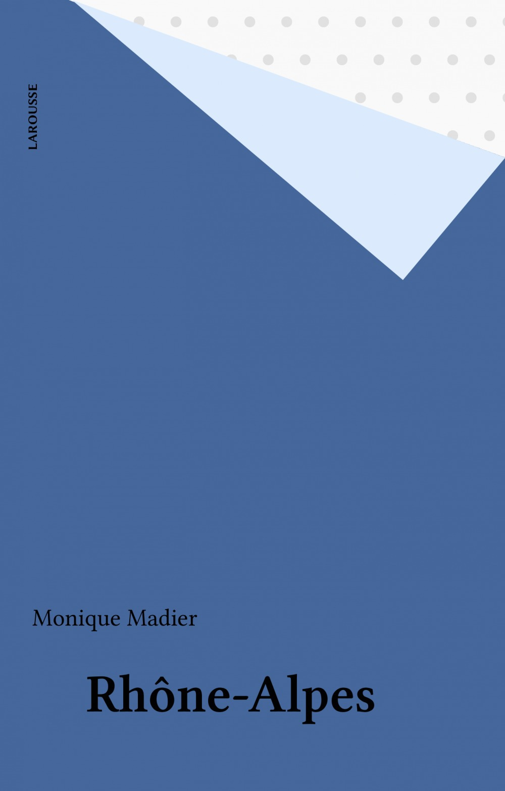Rhône-Alpes  - Monique Madier
