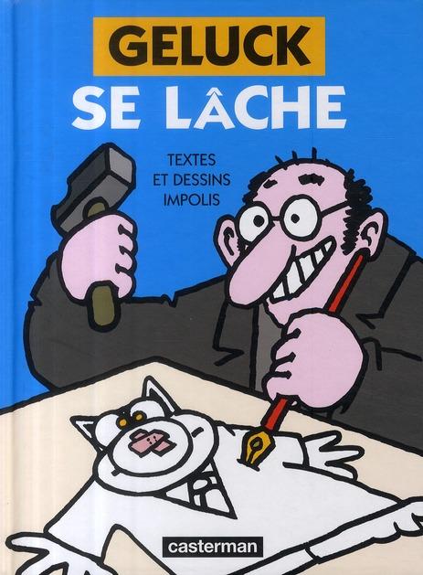 Geluck Se Lache ; Textes Et Dessins Impolis