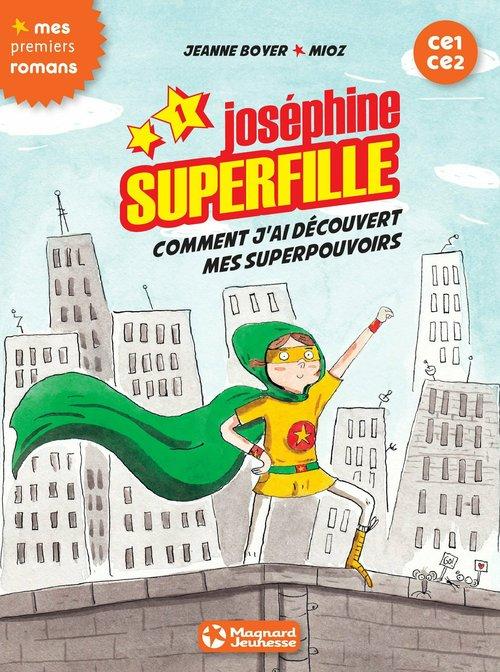 Joséphine Superfille T.1 ; comment j'ai découvert mes superpouvoirs