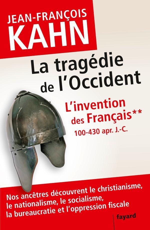 l'invention des Français t.2 ; la tragédie de l'Occident