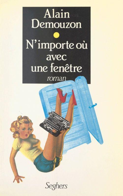 N'importe où avec une fenêtre  - Alain Demouzon