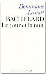 Bachelard ; le jour et la nuit