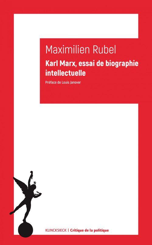 Karl Marx, essai de biographie intellectuelle