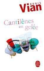 Cantilènes en gelée : je voudrais pas crever