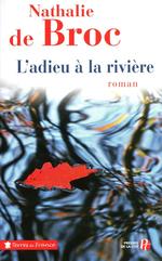 L'Adieu à la rivière (3)  - Nathalie de Broc