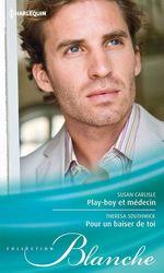Vente Livre Numérique : Play-boy et médecin - Pour un baiser de toi  - Susan Carlisle