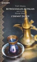 Vente Livre Numérique : Retrouvailles au palais - L'enfant du roi  - Trish Morey - Annie West