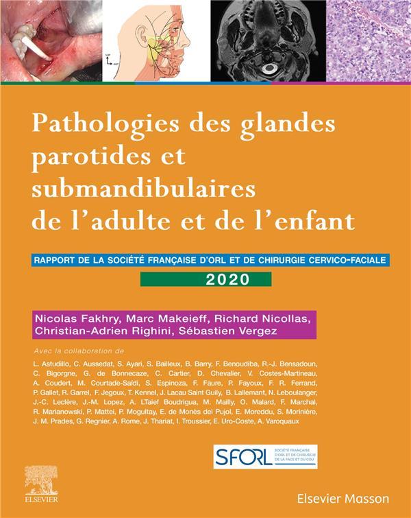 Pathologies des glandes parotides et submandibulaires de l'adulte et de l'enfant ; rapport SFORL 2020