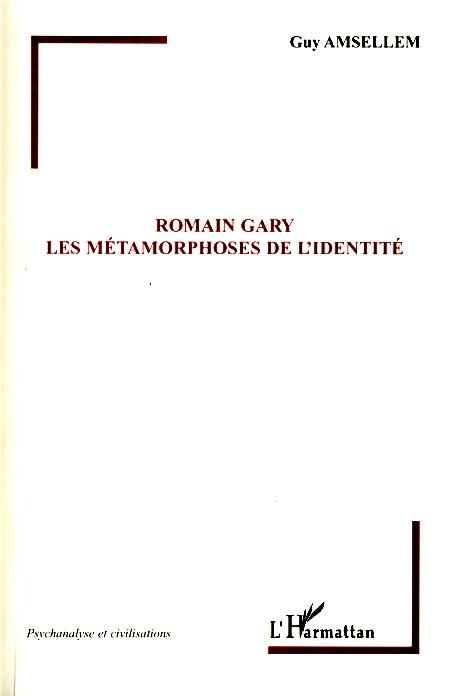 Romain Gary ; les métamorphoses de l'identité