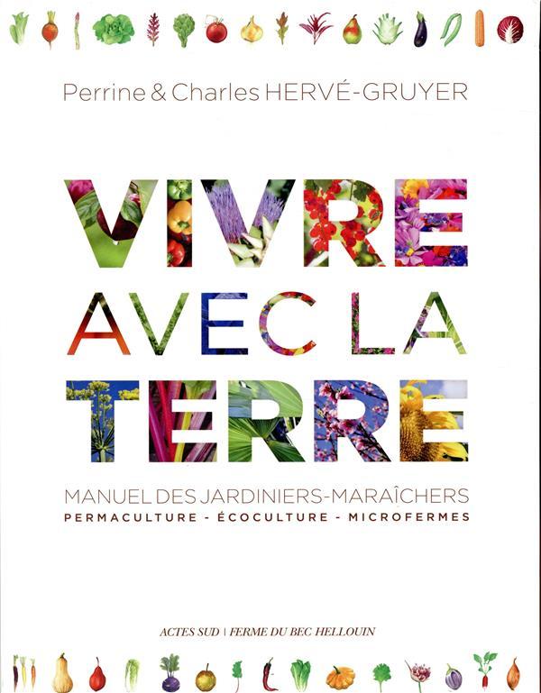 Vivre avec la terre ; manuel des jardiniers-maraîchers : permaculture, écoculture, microfermes