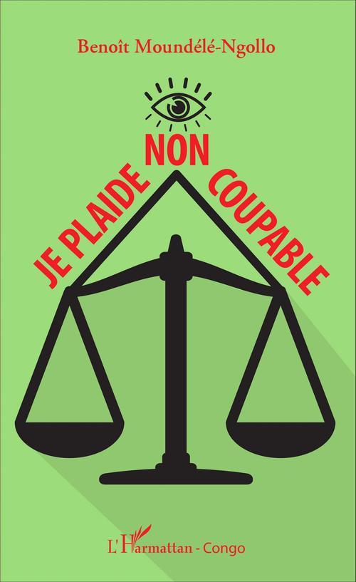 Vente EBooks : Je plaide non coupable  - Benoît Moundélé-Ngollo