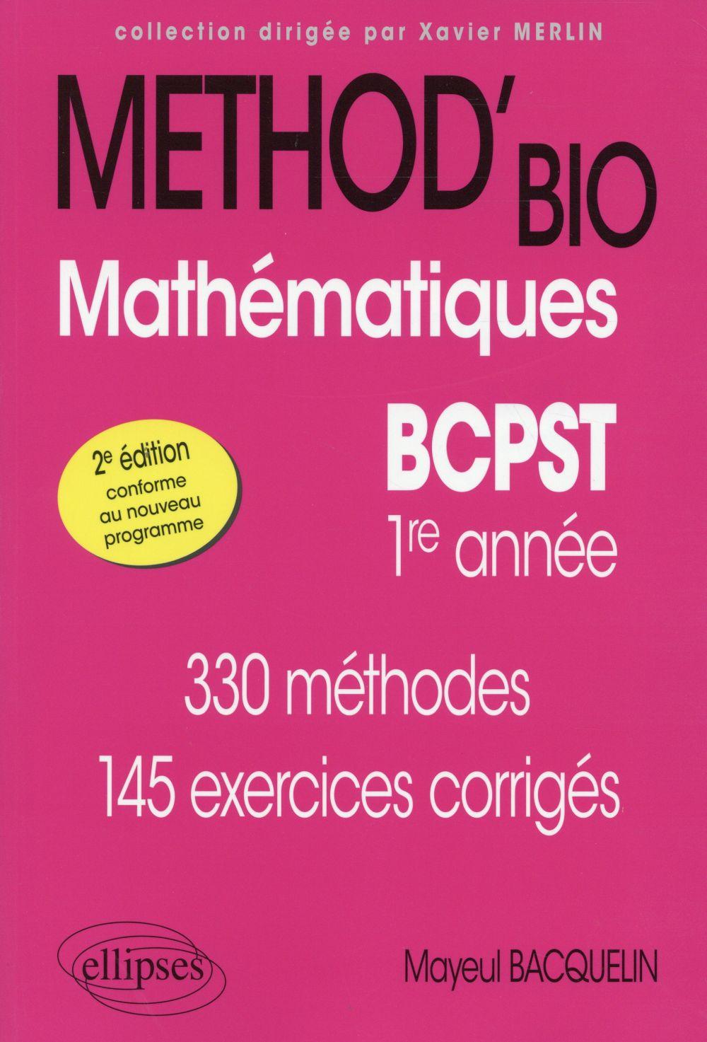Bacquelin Mayeul - MATHEMATIQUES BCPST-1RE ANNEE - 2E EDITION CONFORME AU NOUVEAU PROGRAMME