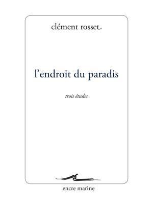 L'ENDROIT DU PARADIS  -  TROIS ETUDES