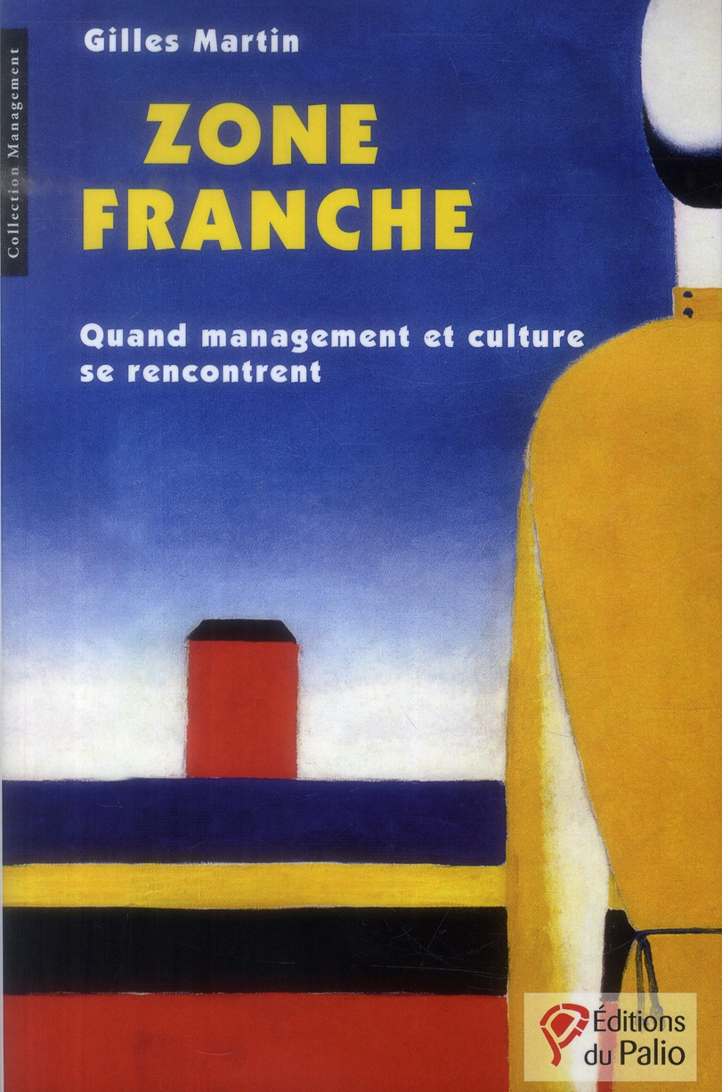Zone franche ; quand management et culture se rencontrent