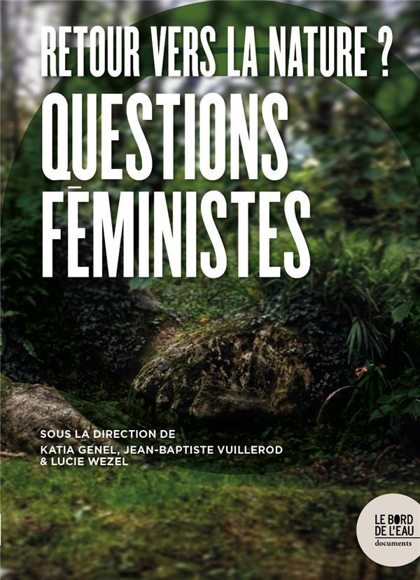 Retour vers la nature ? questions féministes