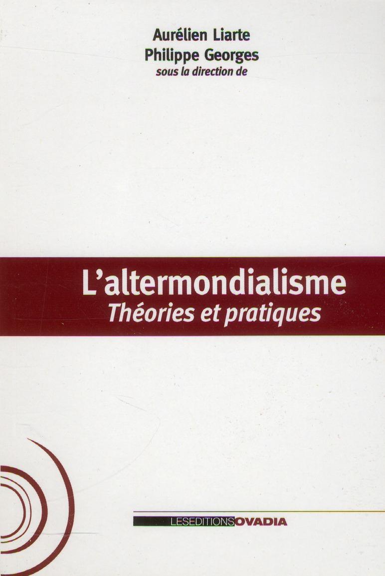 Altermondialisme ; théories et pratiques