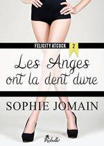Vente Livre Numérique : Felicity Atcock t.3 ; les anges sont de mauvais poil  - Sophie Jomain