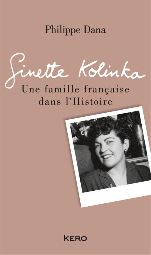 Ginette Kolinka ; une famille française dans l'Histoire