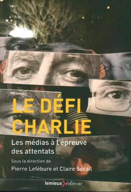 Tuer Charlie ; les médias à l'épreuve des attentats