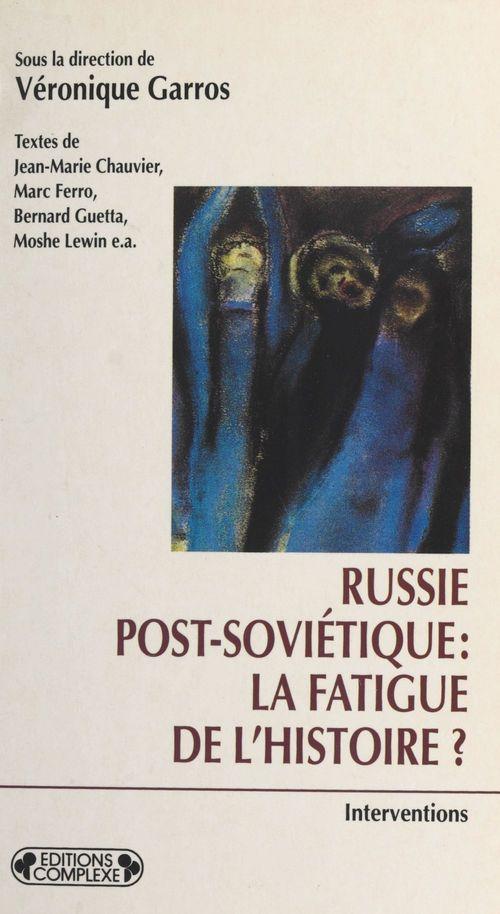 Russie post sovietique la fatigue de l'histoire