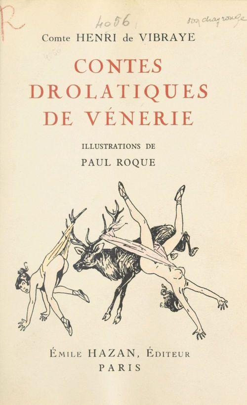 Contes drolatiques et singuliers de vénerie