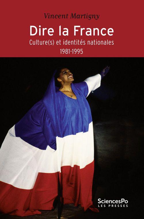 Dire la France ; culture(s) et identités nationales, 1981-1995