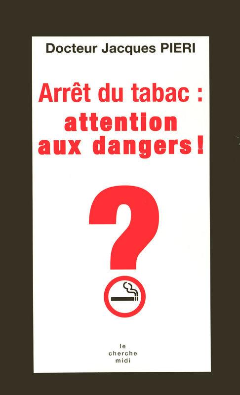 Arrêt du tabac : attention aux dangers