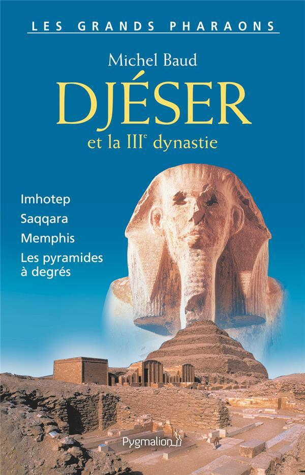 Djeser et la iiie dynastie
