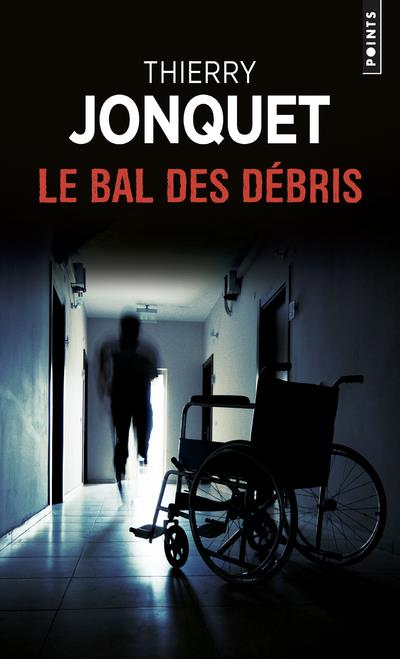 LE BAL DES DEBRIS JONQUET, THIERRY