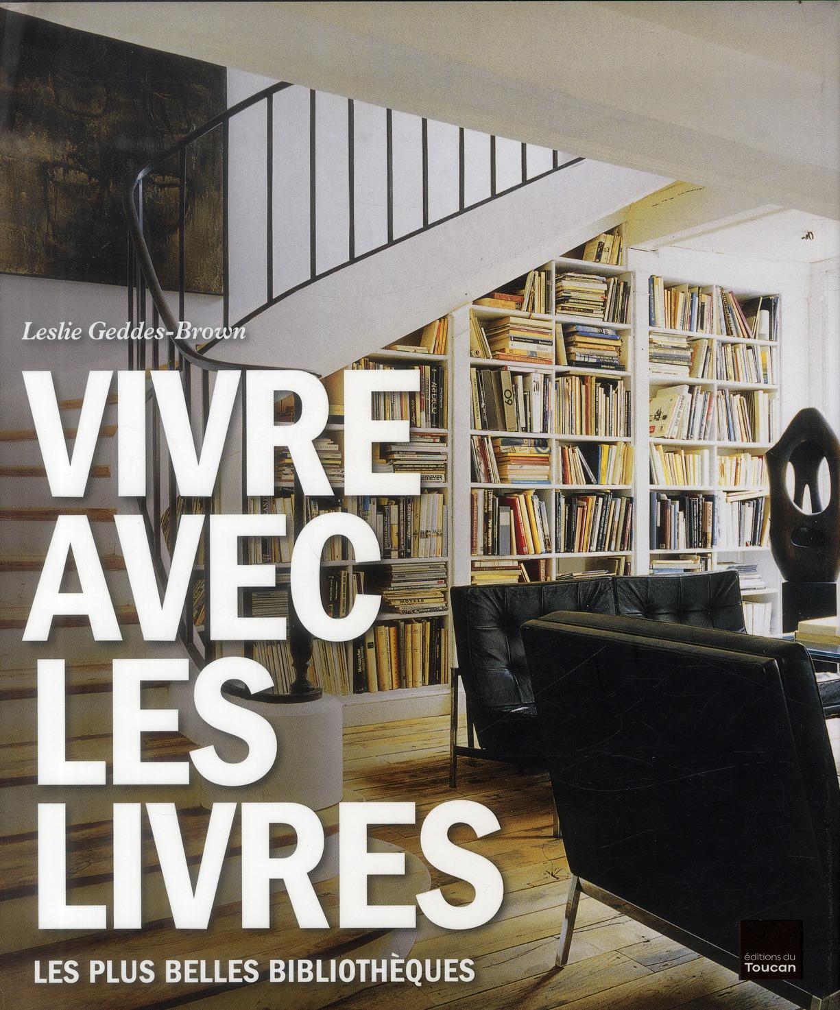 Vivre avec les livres ; les plus belles bibliothèques