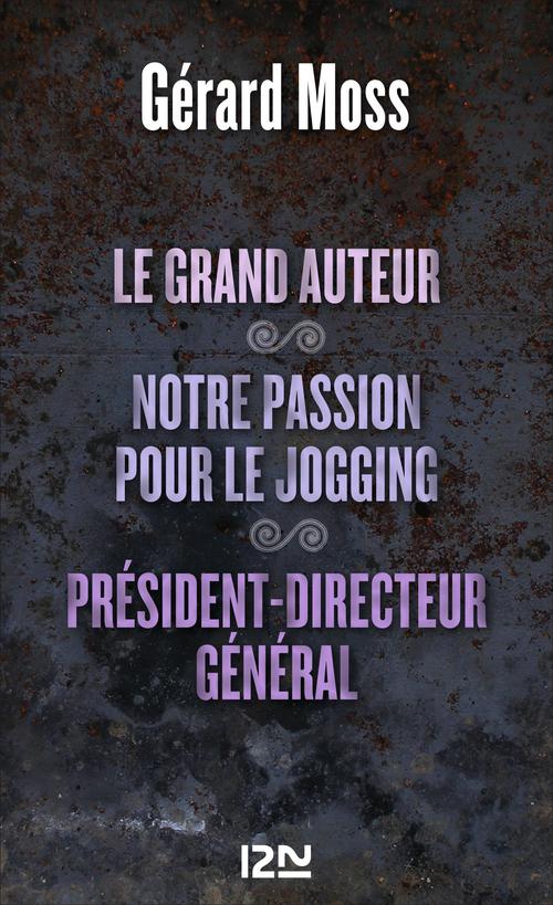 Le grand auteur ; notre passion pour le jogging ; président-directeur général