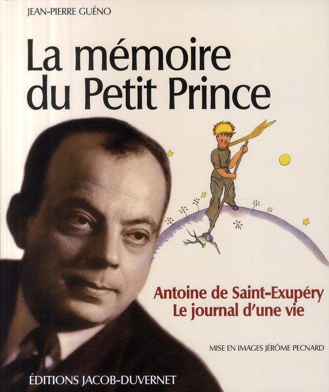 La Memoire Du Petit Prince ; Antoine De Saint-Exupery, Le Journal D'Une Vie