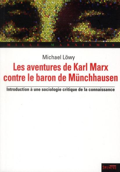 Les Aventures De Karl Marx Contre Le Baron De Munchausen ; Introduction A Une Sociologie Critique De La Connaissance