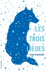 Les trois lieues  - Sylvie Desrosiers