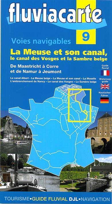 FLUVIACARTE N.9 ; la Meuse et son canal, le canal des Vosges et la Sambre belge
