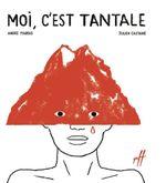 Vente Livre Numérique : Moi, c'est Tantale  - Julien Castanié - André Marois