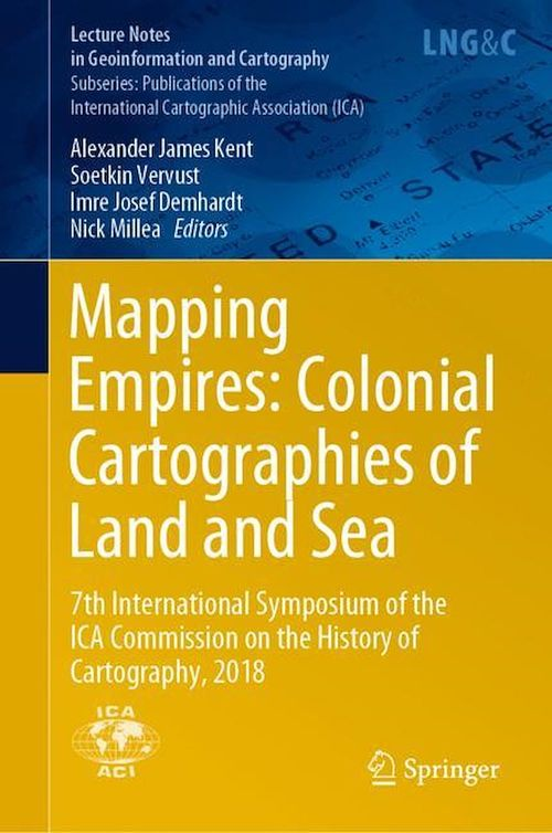 Mapping Empires: Colonial Cartographies of Land and Sea