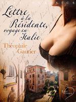 Vente Livre Numérique : LUST Classics : Lettre à la Présidente, voyage en Italie  - Théophile Gautier