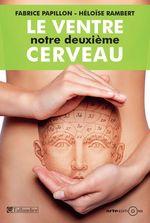 Vente EBooks : Le ventre, notre deuxième cerveau  - Fabrice PAPILLON - Héloise Rambert