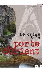 Vente EBooks : Le crime de la porte d'Orient  - Denis Vauzelle
