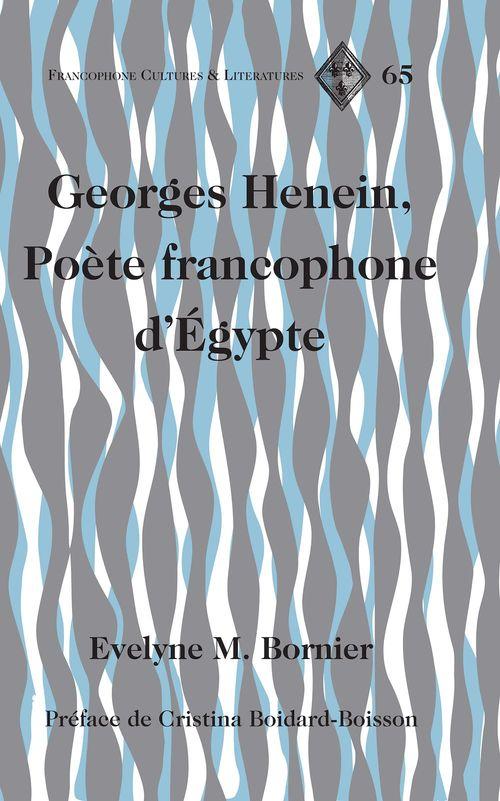 Georges henein, poete francophone d'egypte