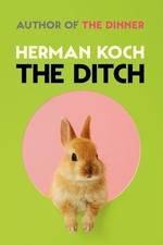 The Ditch  - Herman Koch