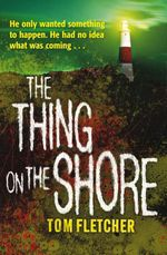 Vente EBooks : The Thing on the Shore  - Tom Fletcher