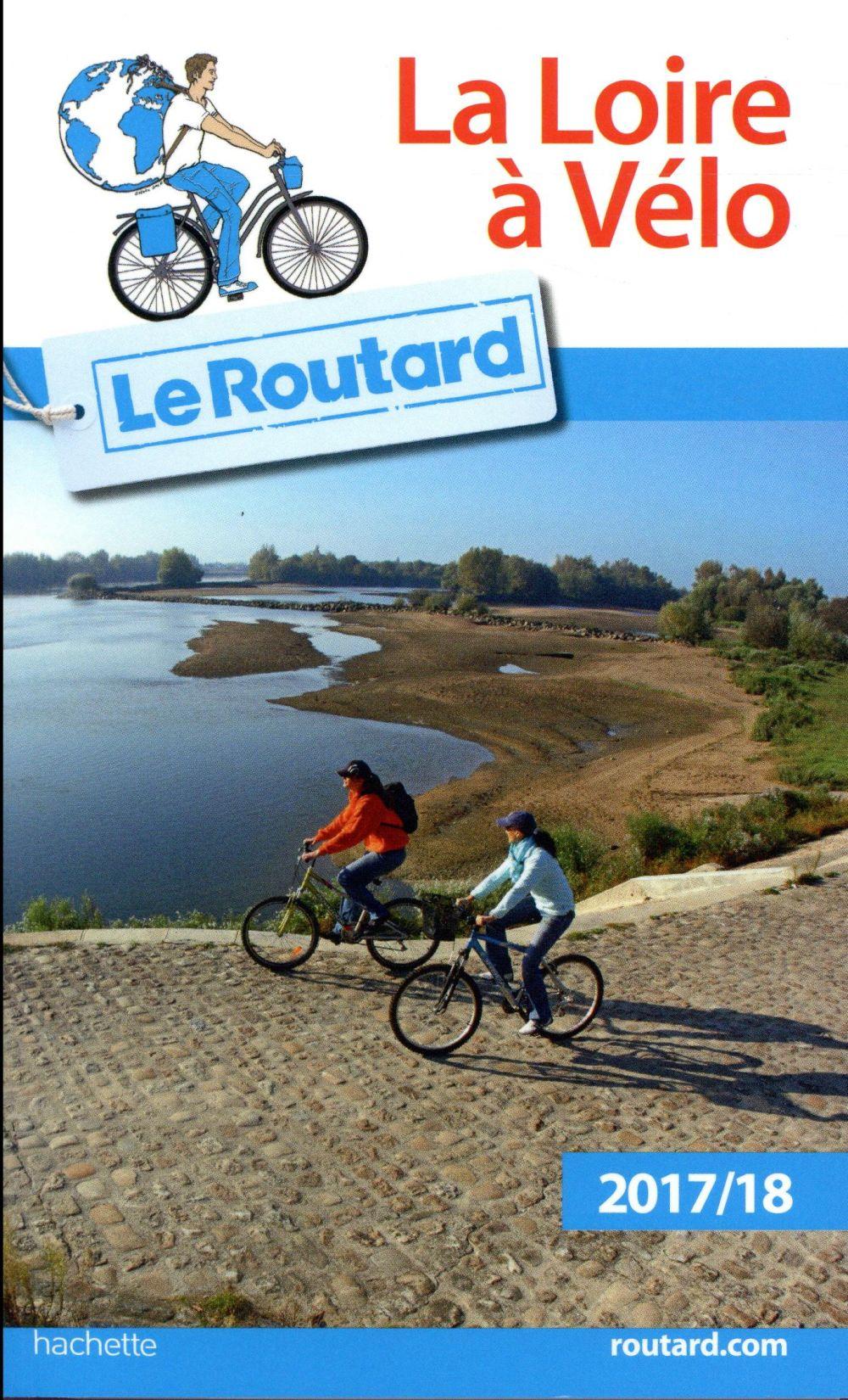 guide du Routard ; Loire à vélo