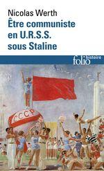 Vente EBooks : Être communiste en U.R.S.S. sous Staline  - Nicolas WERTH