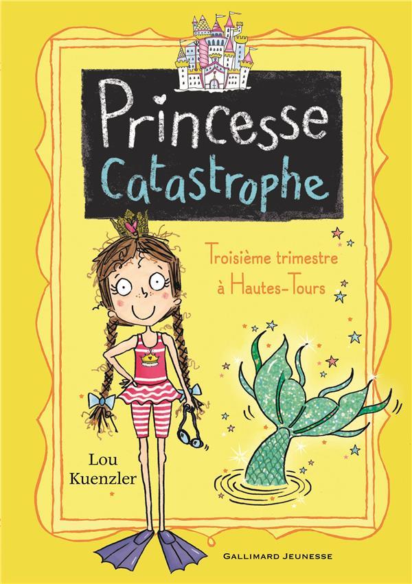 Princesse catastrophe T.3 ; troisième trimestre à Hautes-Tours