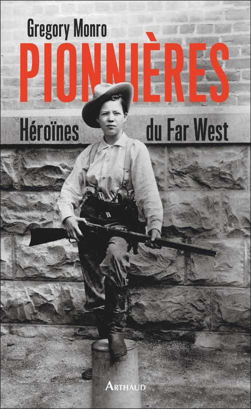 Pionnières ; héroïnes du Far West
