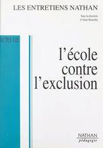 Vente EBooks : L'école contre l'exclusion  - . Collectif - Marek Halter - Alain Finkielkraut - Alain Rey - Julien Cohen-Solal - Sophie Bouchet-Petersen